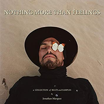 Nothing More Than Feelings: A Collection of Beats and Samples