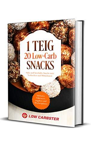 1 Teig 20 Low-Carb Snacks: Süße und herzhafte Snacks zum Vorkochen und Mitnehmen - Inklusive Nährwertangaben und Wochenplaner