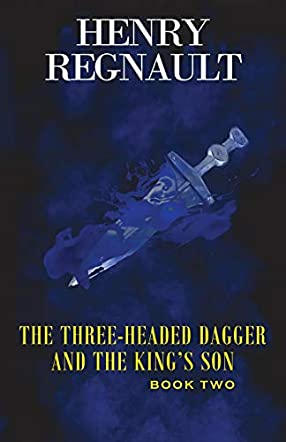 The Three-Headed Dagger and The King's Son