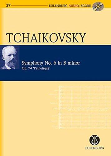 Sinfonie Nr. 6 h-Moll: Pathétique. op. 74. CW 27. Orchester. Studienpartitur + CD. (Eulenburg Audio+Score, Band 37)