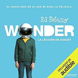 La lección de August: Wonder [August's Lesson: Wonder]                   By:                                                                                                                                 R. J. Palacio                               Narrated by:                                                                                                                                 Daniel Vargas,                                                                                        Viviana Sierra                      Length: 8 hrs and 25 mins     94 ratings     Overall 4.6