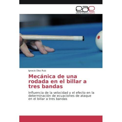 Díez Ruiz, I: Mecánica de una rodada en el billar a tres ban ...