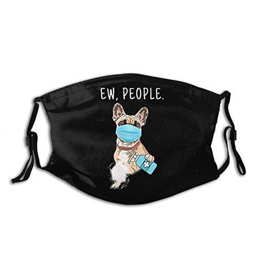 Sarcasm Gift Print face mask Ew People French Bulldog Dog mask Balaclava Reusable Mouth for Adults Men Women Black