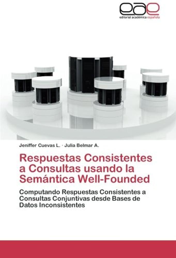 ミスキリスト教水Respuestas Consistentes a Consultas Usando La Semantica Well-Founded
