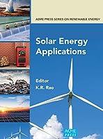 Solar Energy Applications (Asme Press Renewable Energy)