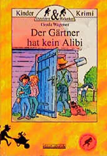 Der Gärtner hat kein Alibi (Detektive und Halunken)
