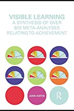 Visible Learning: A Synthesis of Over 800 Meta-Analyses Relating to Achievement (English Edition)