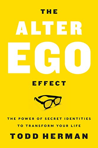 The Alter Ego Effect: The Power of Secret Identities to Transform Your Life (English Edition)
