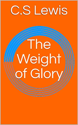 The Weight of Glory (English Edition)