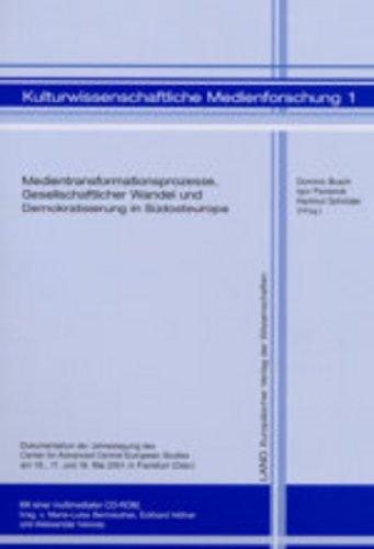 Medientransformationsprozesse, Gesellschaftlicher Wandel und Demokratisierung in Südosteuropa: Dokumentation der Jahrestagung des Center for Advanced ... Medienforschung, Band 1)