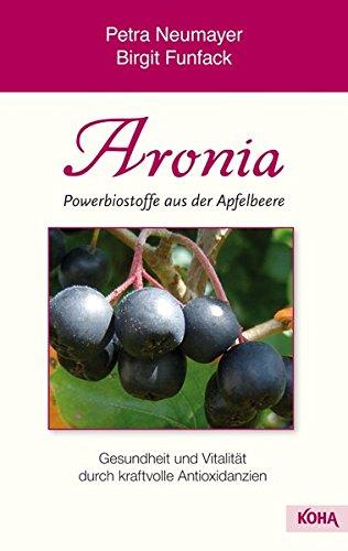 Neumayer, Petra<br />Aronia- Powerbiostoffe aus der Apfelbeere