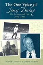 The One Voice of James Dickey: His Letters and Life, 1970-1997