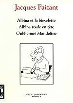 Albina et la bicyclette ;Albina roule en tête ; Oublie-moi Mandoline de Jacques Faizant