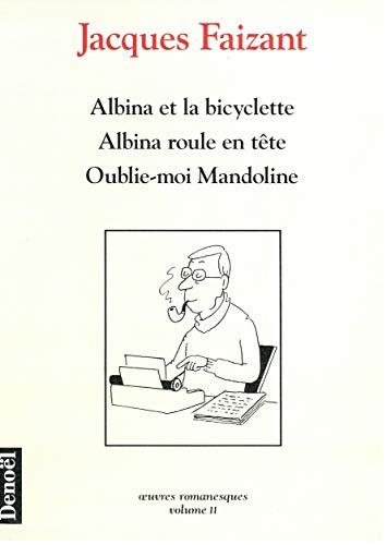 Albina et la bicyclette ;Albina roule en tête ; Oublie-moi Mandoline
