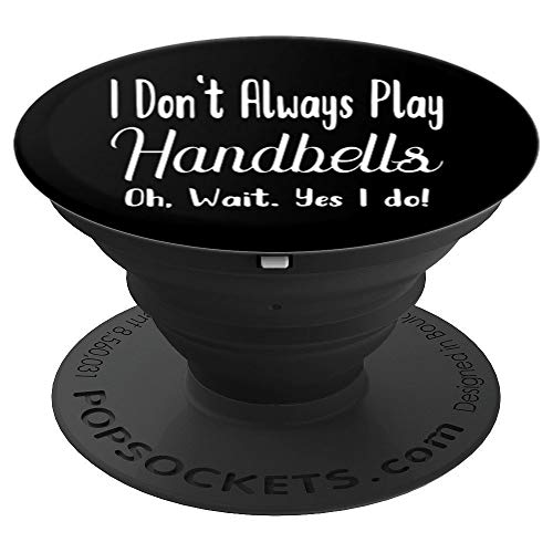 Handbells Quote Smartphone and Tablet Stand Grip PopSockets Grip and Stand for Phones and Tablets