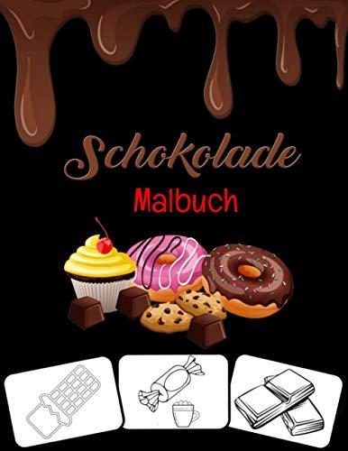 SCHOKOLADE MALBUCH: SÜSSIGES FARBBUCH FÜR KINDER Köstliche Süßigkeiten, Lutscher, Schokolade, Gummis, Zuckerwatte Malbuch für Jungen, Mädchen und Kleinkinder