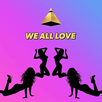 WE ALL LOVE - Radio Edit
