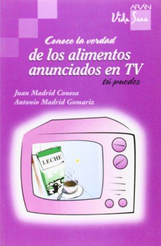 Conoce La Verdad De Los Alimentos Anunciados En Television