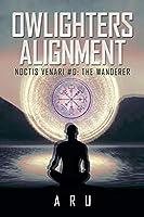 Owlighters Alignment: The Wanderer (Noctis Venari)