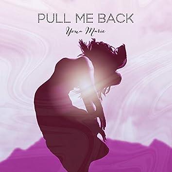Pull Me Back