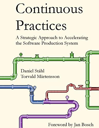 Continuous Practices: A Strategic Approach to Accelerating the Software Production System (English Edition)