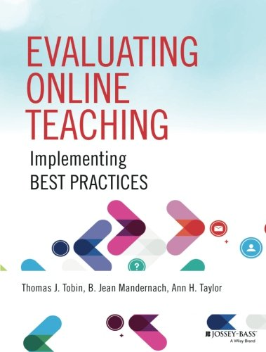 Compare Textbook Prices for Evaluating Online Teaching: Implementing Best Practices 1 Edition ISBN 9781118910368 by Tobin, Thomas J.,Mandernach, B. Jean,Taylor, Ann H.
