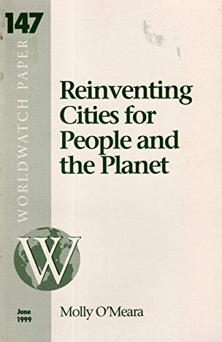 Reinventing Cities for People and the Planet (Worldwatch Paper, 147)