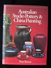 Australian Studio Pottery and China Painting: A History and Dictionary