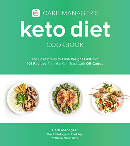 Carb Manager's Keto Diet Cookbook: The Easiest Way to Lose Weight Fast with 101 Recipes That You Can