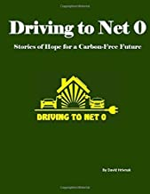 Driving to Net 0: Stories of Hope for a Carbon Free Future