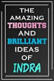 The Amazing Thoughts And Brilliant Ideas Of Indra: Personalized Name Journal for Indra | Composition Notebook | Diary | Gradient Color | Glossy Cover | 108 Ruled Sheets