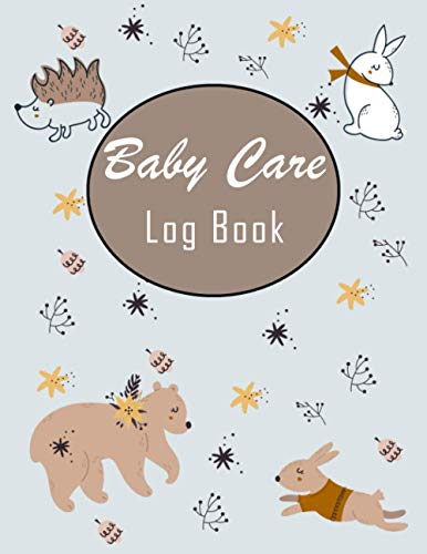 Baby Care Log Book: Record Sleep, Feed, Diapers, Activities, Mood, and Shopping list for Supplies Needed. Perfect For New Parents or Nannies