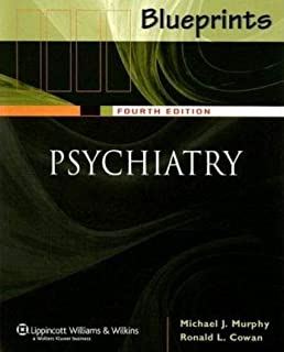 Blueprints Psychiatry - by Michael J. Murphy (Author), Ronald L. Cowan MD PhD (Author)4th Edition