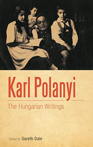 Karl Polanyi: The Hungarian writings (English Edition)