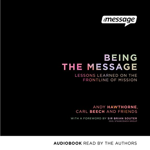Being the Message: Lessons Learned on the Frontline of Mission audiobook cover art