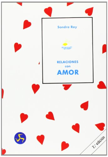 Relaciones con amor: El secreto de unas excelentes relaciones