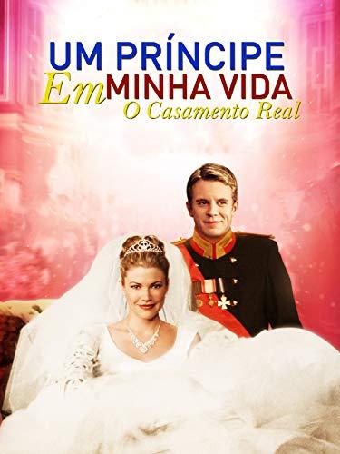 Um Príncipe Em Minha Vida: O Casamento Real