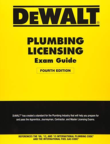 DEWALT Plumbing Licensing Exam Guide: Based on the 2015 IPC (DEWALT Series)