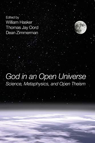 Compare Textbook Prices for God in an Open Universe: Science, Metaphysics, and Open Theism  ISBN 9781608997435 by Thomas Jay Oord,William Hasker,Dean Zimmerman