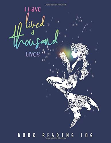 I Have Lived a Thousand Lives: Book Reading Log and Journal with Rainbow Inspirational Quote and Elegant Mermaid