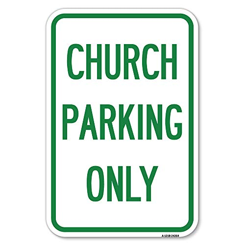 """Church Parking Only   12"""" X 18"""" Heavy-Gauge Aluminum Rust Proof Parking Sign   Protect Your Business & Municipality   Made in The USA"""