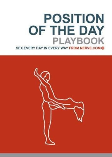 Position of the Day Playbook: Sex Every Day in Every Way (Bachelorette Gifts, Adult Humor Books, Books for Couples)
