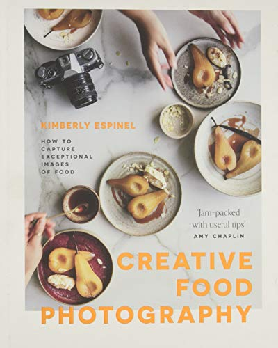 Creative food photography: How to capture exceptional images of food