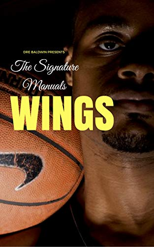 The Signature Manuals: Wings: The Definitive Basketball Self-Traning Program