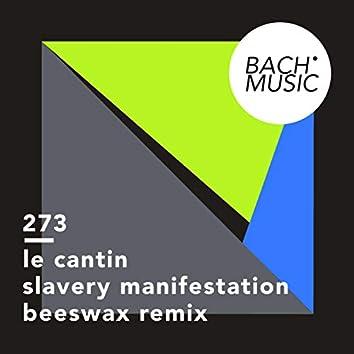Slavery Manifestation (Beeswax Remix)