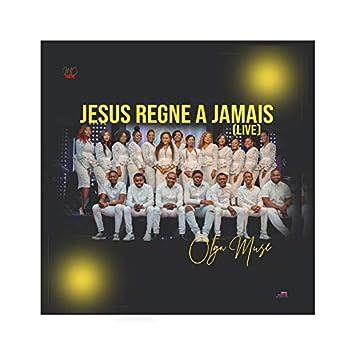 Jesus Regne a Jamais (live)