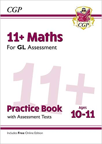 11+ GL Maths Practice Book & Assessment Tests - Ages 10-11 (with Online Edition) (CGP 11+ GL)