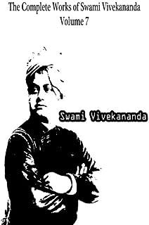 The Complete Works of Swami Vivekananda Volume 7