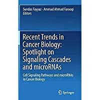 Recent Trends in Cancer Biology: Spotlight on Signaling Cascades and microRNAs: Cell Signaling Pathways and microRNAs in Cancer Biology【洋書】 [並行輸入品]