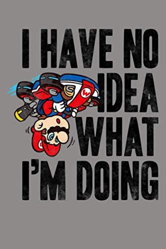 Nintendo Mario Kart No Idea What I M Doing Premium: Notebook Planner - 6x9 inch Daily Planner Journal, To Do List Notebook, Daily Organizer, 114 Pages